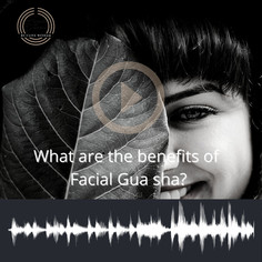 What are the benefits of Facial Gua sha?
