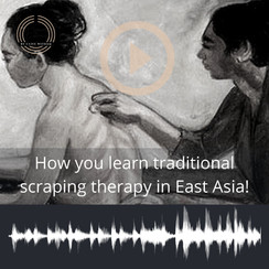 How you learn traditional scraping therapy in East Asia!