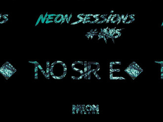 NO SIR E live on Neon Streams Sunday March 4 1pm EST