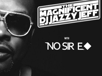 DJ Jazzy Jeff w/ NO SIR E @ The Queen