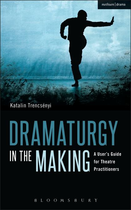 « Dramaturgy in the Making »