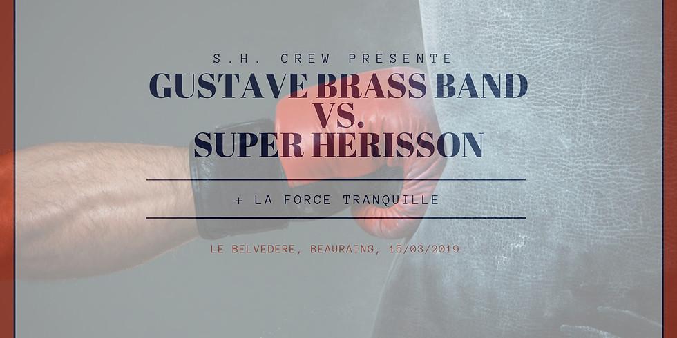 Gustave Brass Band VS. Super Hérisson (+La Force Tranquille)