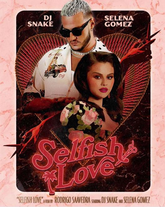 DJ SNAKE & SELENA GOMEZ- Selfish Love
