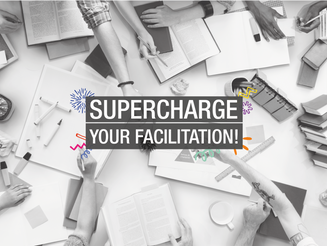 Supercharge your facilitation!