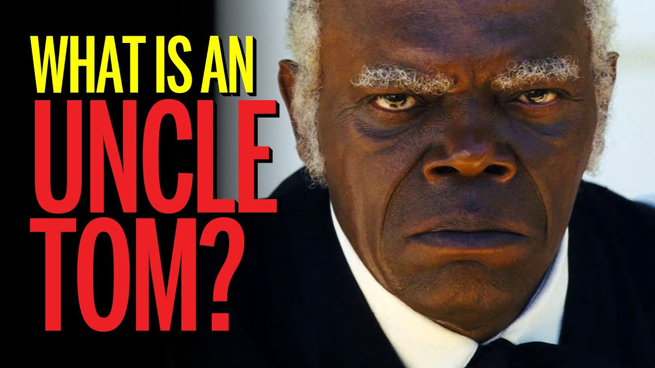 What is an Uncle Tom?