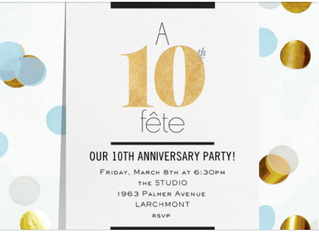 Please come Celebrate our 10th with a Fete on March 8th 6:30pm at the Studio