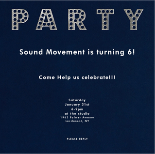 Come help us Celebrate! Sound MOVEMENT is turning 6!