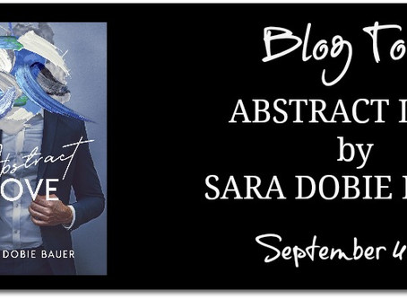 Abstract Love by Sara Dobie Bauer : Blog Tour, Excerpt & Interview