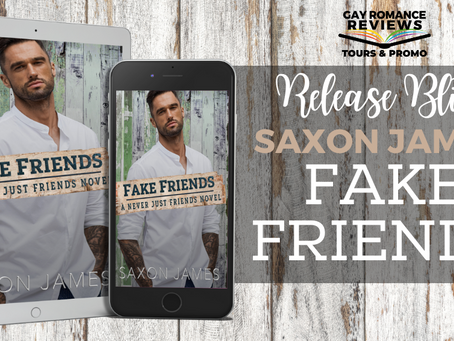 Fake Friends by Saxon James - Release Blitz, Excerpt & Giveaway