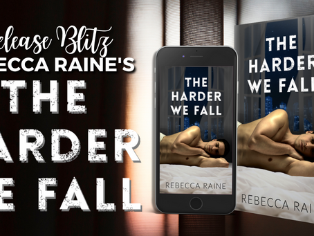 The Harder We Fall by Rebecca Raine - Release Blitz, Excerpt & Giveaway