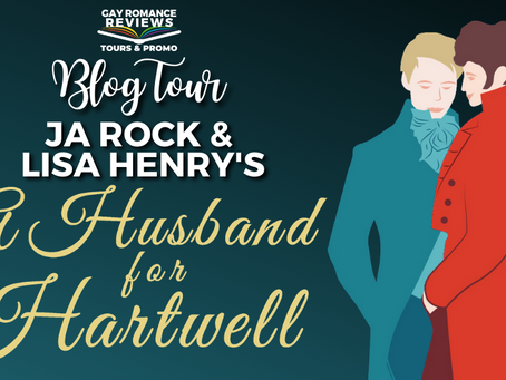 A Husband for Hartwell by JA Rock and Lisa Henry - Blog Tour, Excerpt & Giveaway