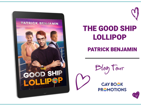 The Good Ship Lollipop by Patrick Benjamin - Blog Tour, Excerpt, Interview