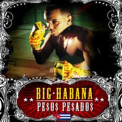 "Big Habana ""Pesos Pesaos"""