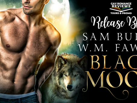 Black Moon by Sam Burns & W.M. Fawkes - Release Blitz, Excerpt & Giveaway