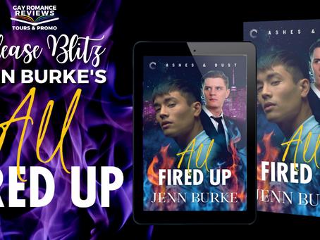 All Fired Up by Jenn Burke - Release Blitz & Excerpt