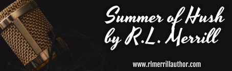Cover Reveal, Excerpt & Giveaway: Summer of Hush #1 by RL Merrill