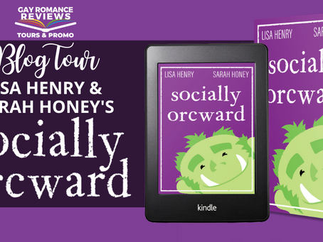 Socially Orcward by Lisa Henry & Sarah Honey - Blog Tour, Excerpt, Review & Giveaway