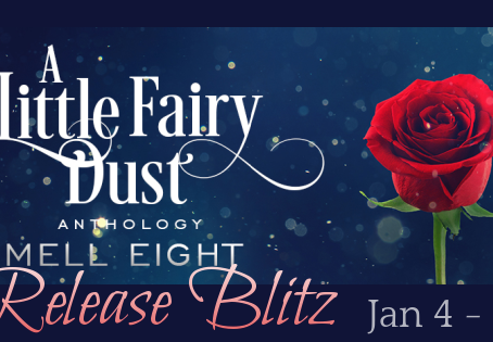 A Little Fairy Dust by Mell Eight - Blitz, Excerpt, Giveaway