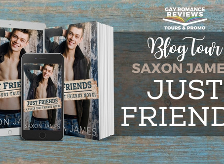 Just Friends by Saxon James : Blog Tour , Excerpt & Giveaway