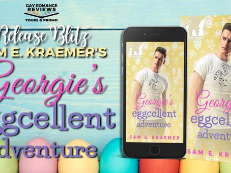 Georgie's Eggcellent Adventure by Sam E. Kraemer - Release Blitz, Excerpt & Giveaway