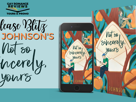 Not So Sincerely, Yours by A.M. Johnson - Release Blitz, Excerpt & Massive Giveaway
