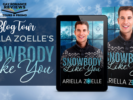 Snowbody Like You by Ariella Zoelle - Blog Tour, Excerpt & Giveaway