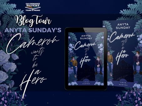 Cameron Wants To Be A Hero by Anyta Sunday - Blog Tour, Excerpt & Giveaway