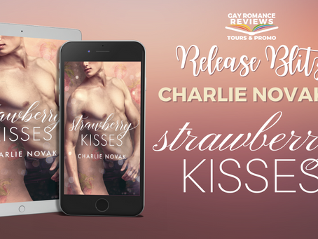 Strawberry Kisses by Charlie Novak - Release Blitz, Excerpt & Giveaway