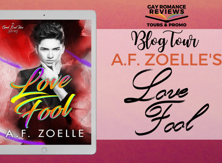 Love Fool by A.F. Zoelle : Blog Tour, Excerpt & Giveaway