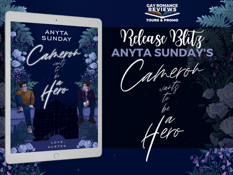 Cameron Wants To Be A Hero by Anyta Sunday - Release Blitz, Excerpt & Giveaway