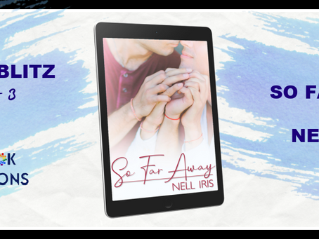 So Far Away by Nell Iris - Release Blitz, Excerpt, Giveaway