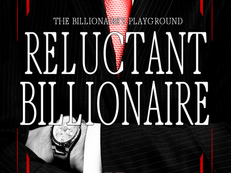 Reluctant Billionaire by JP Sayle - New Release, Guest Post, Excerpt