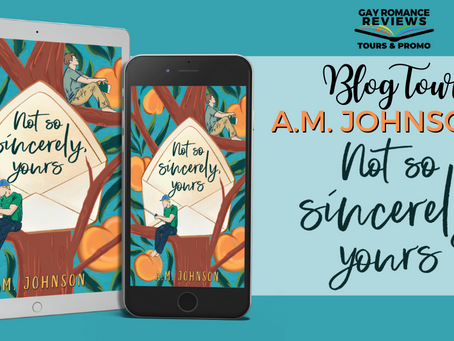 Not So Sincerely, Yours by A.M. Johnson - Blog Tour, Excerpt & Massive Giveaway