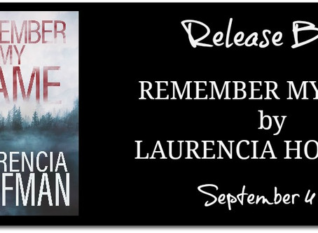 Remember My Name by Laurencia Hoffman - Release Blitz with Excerpt & Giveaway