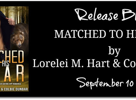 Matched To His Bear by Lorelei M Hart & Colbie Dunbar : Blog Tour with Excerpt