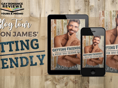 Getting Friendly by Saxon James - Blog Tour, Excerpt & Giveaway