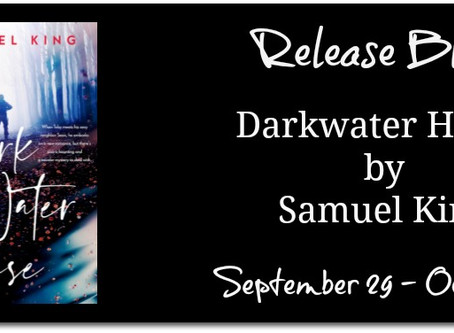 Darkwater House by Samuel King : Release Blitz