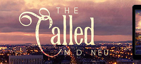 The Called by M.D. Neu – Blog Tour, Guest Post, Excerpt, Giveaway
