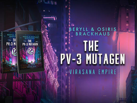 The PV-3 Mutagen by Beryll and Osiris Brackhaus – Release Blast, Guest Post, Excerpt