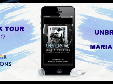 Unbreak Me by Maria Vickers, read by Andrew Joseph Perez - Audiobook Tour