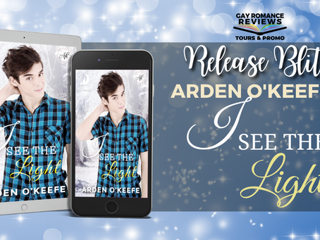 I See The Light by Arden O'Keefe - Release Blitz, Excerpt & Giveaway