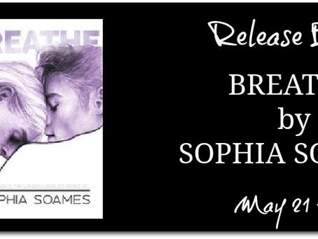 BREATHE by Sophia Soames - Release Blitz, Excerpt, Giveaway