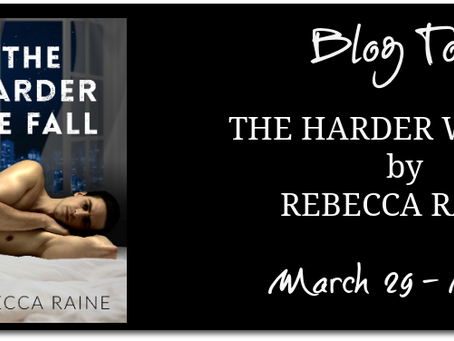 The Harder We Fall by Rebecca Raine - Blog Tour, Interview, Excerpt, Giveaway
