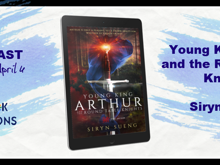 Young King Arthur and the Round Table Knights by Siryn Sueng - Book Blast, Excerpt