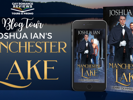 Manchester Lake by Joshua Ian - Blog Tour, Excerpt & Giveaway
