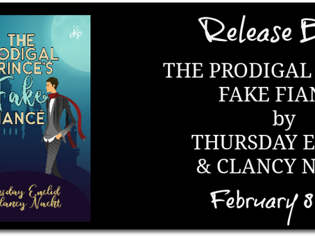 The Prodigal Prince's Fake Fiance by Thursday Euclid & Clancy Nacht - Release Blitz