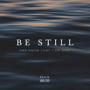 Be still and know that You're God
