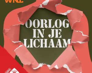 'Oorlog in je Lichaam' - podcast-serie