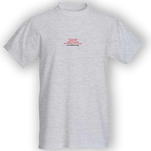Standing too close T-shirt - Unisex