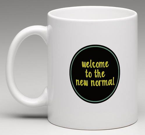 Welcome to the New Normal Coffee Mugs